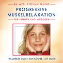 Progressive Muskelrelaxation für Jungen und Mädchen/Dr. Stephan Frucht