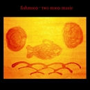 Two Moon Music/Fishmoon