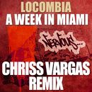 A Week In Miami - Chriss Vargas Remix/Locombia