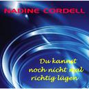 Du kannst noch nicht mal richtig lügen/Nadine Cordell