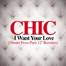 I Want Your Love/Chic