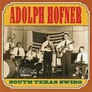 South Texas Swing/Adolph Hofner