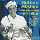 French Blues/Nathan Abshire & the Pine Grove Boys