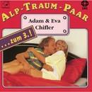 Alp-Traum-Paar Adam & Eva Chifler...zum 3.!/Ursula Schaeppi, Walter Andreas Müller