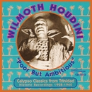 Poor But Ambitious/Wilmoth  Houdini