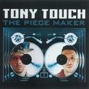 The Piece Maker/Tony Touch