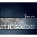 And This Is The Moon/Los Tumpolòs