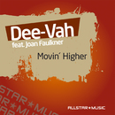 Movin' Higher (feat. Joan Faulkner)/Dee-Vah