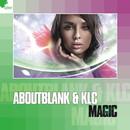 Magic/Aboutblank & KLC