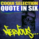 Quote In Six/Coqui Selection