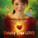 Totally True Love (Original Soundtrack)/Marcel Noll