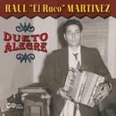 "Dueto Alegre/Raul ""El Ruco"" Martinez"
