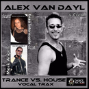 Trance vs. House/Alex van Dayl