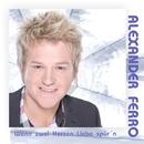 Wenn zwei Herzen Liebe spuern/Alexander Ferro