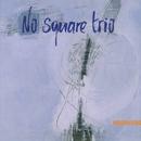 Empreintes/No Square Trio