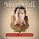 Mutanfall/Helmut Schleich