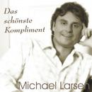 Das schönste Kompliment/Michael Larsen