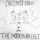 The Modern Racket/Christofer Drew