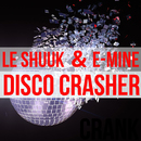 DISCO CRASHER/le Shuuk & E-Mine