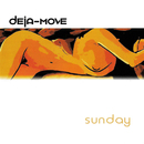 Sunday/Deja-Move