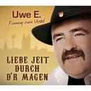 Liebe jeit durch d`r Magen/Uwe E.
