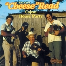"""Cajun House Party/Wallace """"Cheese""""  Read"""