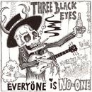 Everyone Is No-One/Three Black Eyes