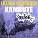 Kambute/Lazaro Casanova