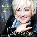 Leb' was du träumst/Bianca Graf