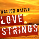 Love Strings/Walter Native