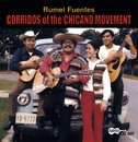Corridos of the Chicano Movement/Rumel Fuentes