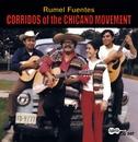 Corridos of the Chicano Movement/Rumel Fuentes