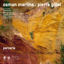 Parceria/Osman Martins & Pierre Gillet