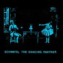 The Dancing Partner/Schwefel