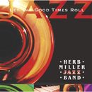 Let The Good Times Roll/Herb Miller Jazz Band