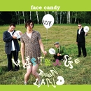 Waste Age Teen Land/Face Candy