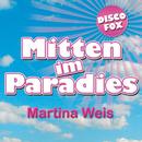 Mitten im Paradies/Martina Weis