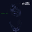 Praying For Rain/Martino