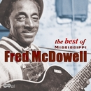 The Best Of Mississippi Fred Mcdowell/Mississippi Fred McDowell