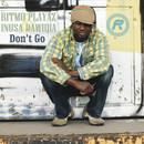 Don't Go/Ritmo Playaz & Inusa Dawuda