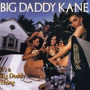 It's A Big Daddy Thing/Big Daddy Kane