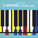 12 Ragtimes [piano solo]/Felix Janosa