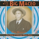 The King Of Chicago Blues Piano/Big Maceo Merriweather