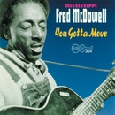 You Got To Move/Mississippi Fred McDowell