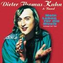 Mein Leben Für Die Musik/Dieter Thomas Kuhn