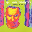 Trance & Acid/Kai Tracid