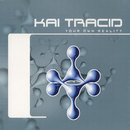 Your Own Reality/Kai Tracid