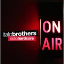 Radio Hardcore/ItaloBrothers