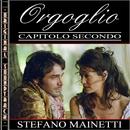 Orgoglio (Capitolo II)/Stefano Mainetti