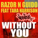 Without You/Razor N Guido feat Tara Harrison
